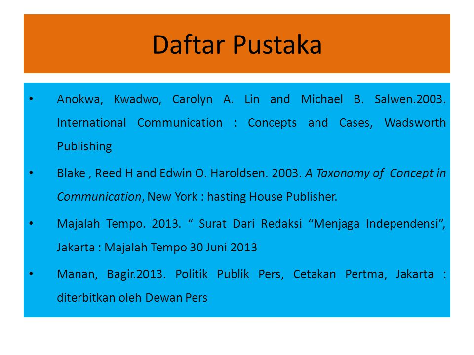 Daftar Pustaka Anokwa, Kwadwo, Carolyn A. Lin and Michael B.