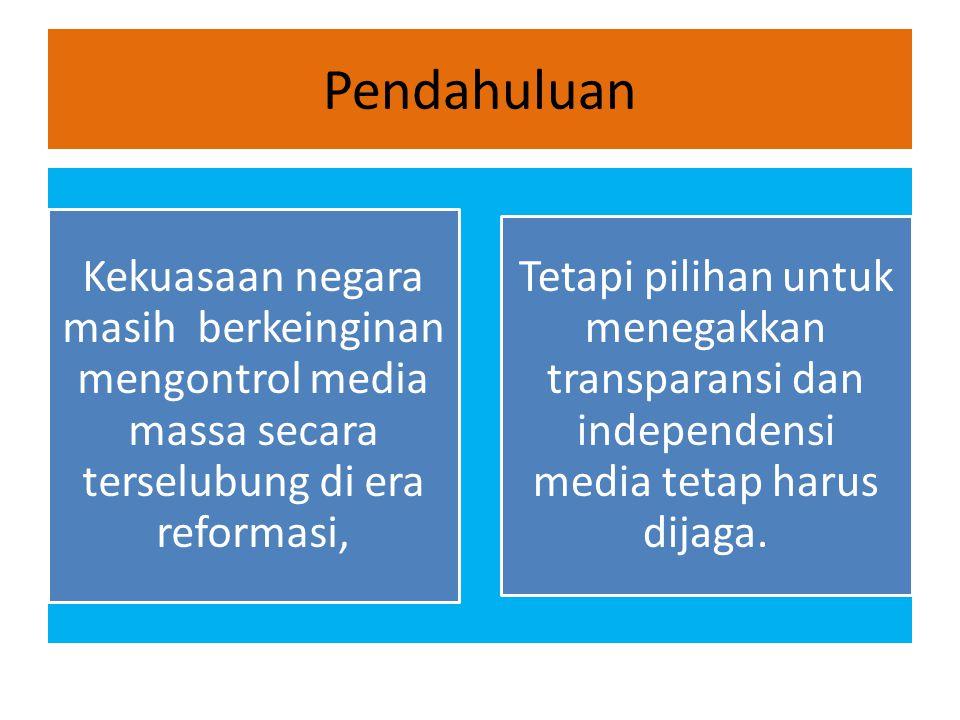 Legalitas Independensi Media Massa UU No.40/1999 tentang Pers dan UU No.32 Tahun 2004 tentang Penyiaran, media massa harus independen, transparan dan lepas dari tekanan pihak manapun yang memiliki kepentingan ekonomi maupun politik.