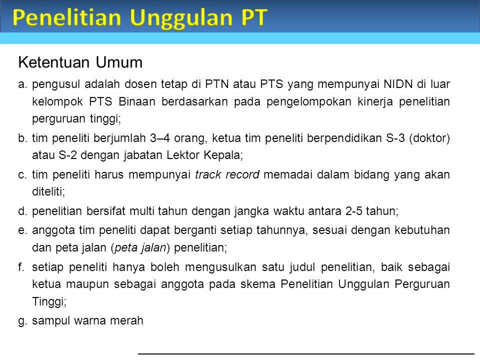 Ketentuan Umum a.pengusul adalah dosen tetap di PTN atau PTS yang mempunyai NIDN di luar kelompok PTS Binaan berdasarkan pada pengelompokan kinerja pe