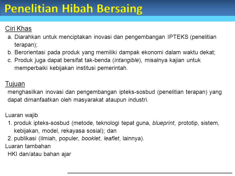 Ciri Khas a.Diarahkan untuk menciptakan inovasi dan pengembangan IPTEKS (penelitian terapan); b.Berorientasi pada produk yang memiliki dampak ekonomi