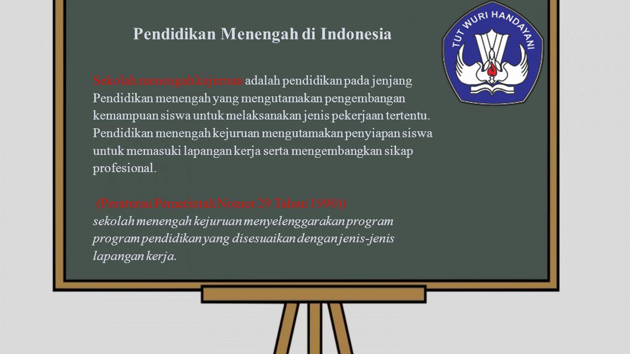 Pendidikan Menengah di Indonesia Sekolah menengah kejuruan adalah pendidikan pada jenjang Pendidikan menengah yang mengutamakan pengembangan kemampuan siswa untuk melaksanakan jenis pekerjaan tertentu.
