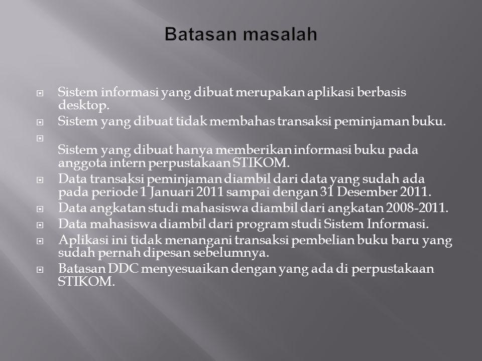  Sistem informasi yang dibuat merupakan aplikasi berbasis desktop.
