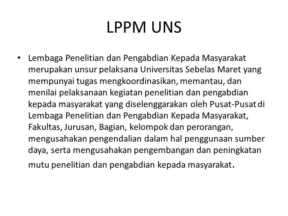 VISI LPPM-UNS Menjadikan lembaga yang unggul, terpercaya dan mandiri di bidang penelitian dan pengabdian kepada masyarakat khususnya pada pengembangan dan pemanfaatan IPTEKS dan kebudayaan.