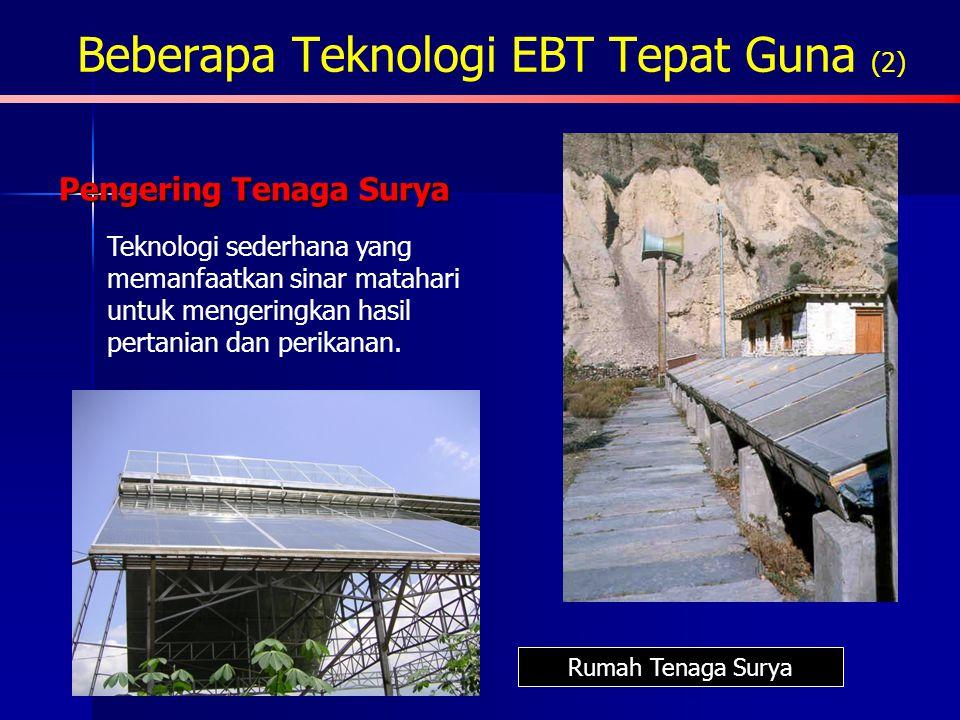 Beberapa Teknologi EBT Tepat Guna (1) Pemanas Tenaga Surya Pemanas tenaga surya buatan Pak Minto Guru SDN Prambon Kecamatan Dagangan Kabupaten Madiun
