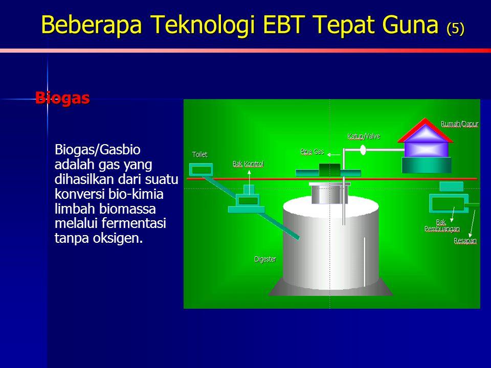 Beberapa Teknologi EBT Tepat Guna (4) Gasifikasi Gasifikasi merupakan konversi termal dari limbah biomasa/sampah untuk dijadikan gas bakar.