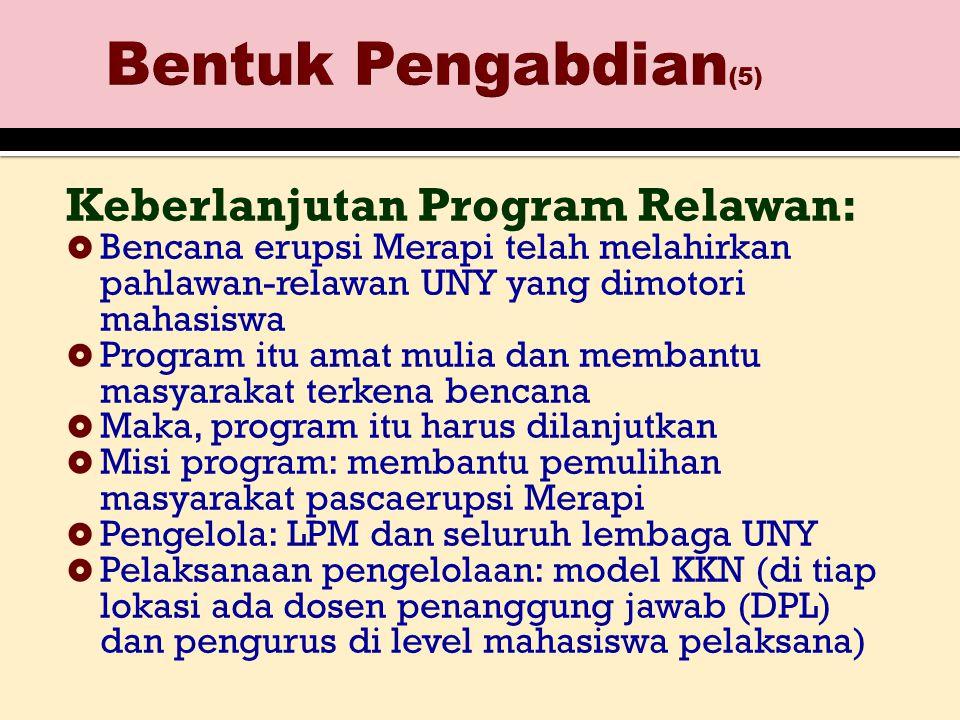 Keberlanjutan Program Relawan:  Bencana erupsi Merapi telah melahirkan pahlawan-relawan UNY yang dimotori mahasiswa  Program itu amat mulia dan memb