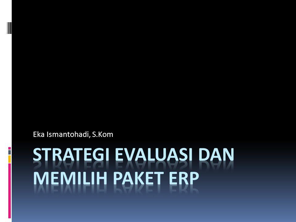 Strategi Evaluasi  ERP sebagai seperangkat infrastruktur dan software tidak lepas dari aspek best practise.