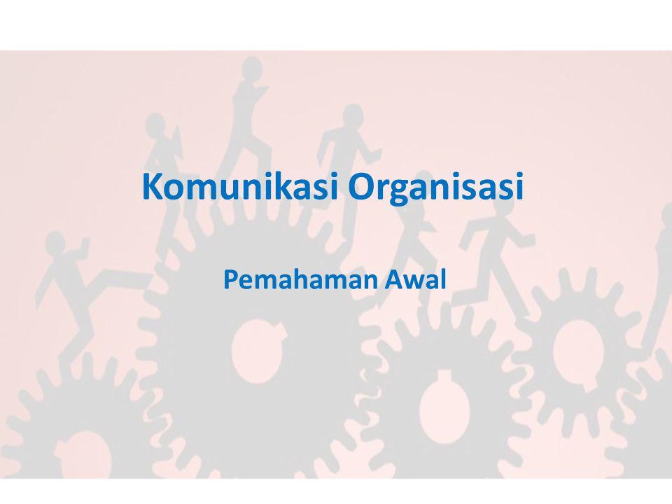 Komunikasi Organisasi Pemahaman Awal