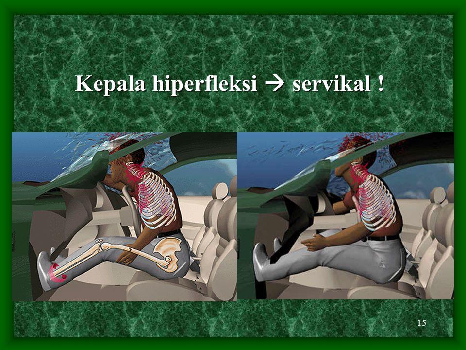 15 Kepala hiperfleksi  servikal !
