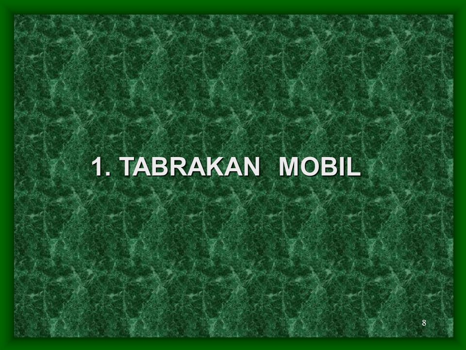 8 1. TABRAKAN MOBIL
