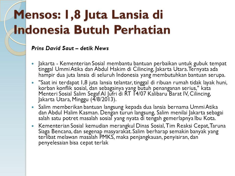 Mensos: 1,8 Juta Lansia di Indonesia Butuh Perhatian Prins David Saut – detik News Jakarta - Kementerian Sosial membantu bantuan perbaikan untuk gubuk tempat tinggal Ummi Atika dan Abdul Hakim di Cilincing, Jakarta Utara.