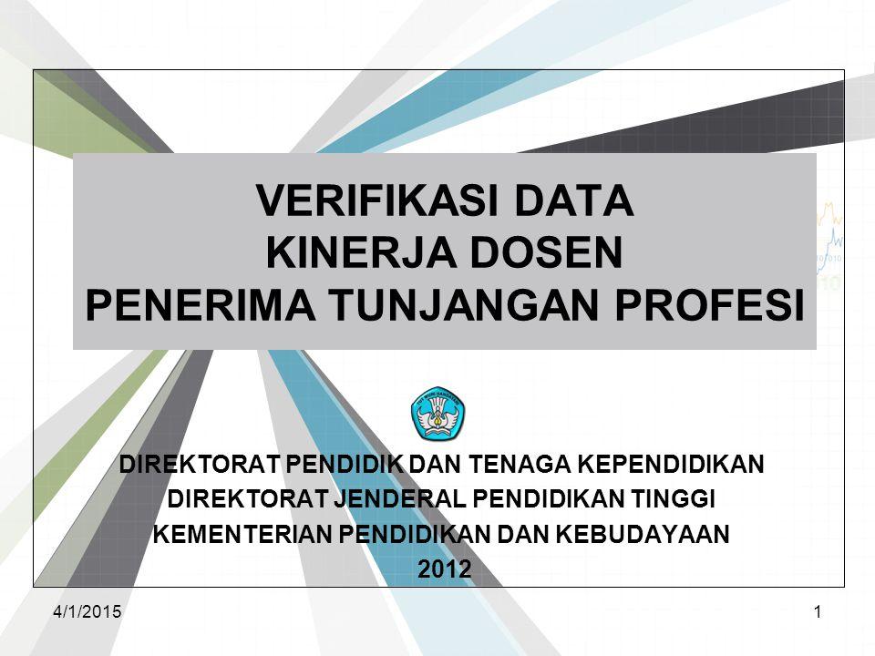 Manfaat Hasil Evaluasi Bagi Institusi –Data outcomes dosen di Institusinya –Melengkapi LAKIP –Perumusan Kebijakan untuk Tahap Berikutnya Bagi Dikti –Akuntabilitas Kebijakan –Rumusan Kebijakan 4/1/201512