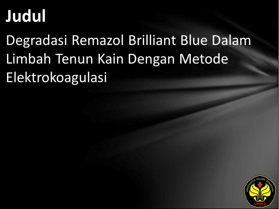 Judul Degradasi Remazol Brilliant Blue Dalam Limbah Tenun Kain Dengan Metode Elektrokoagulasi