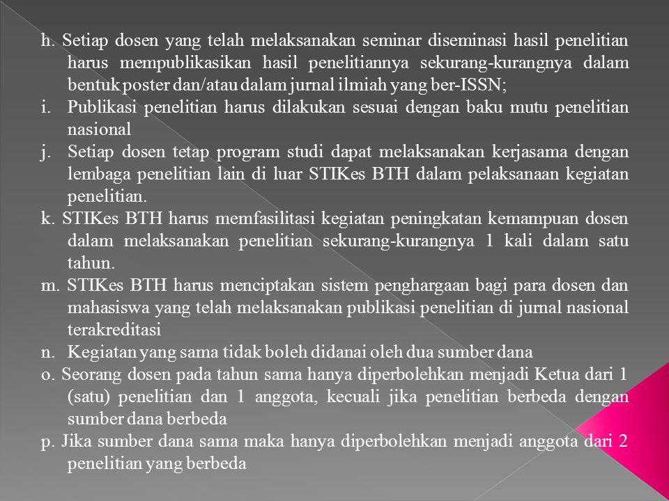 STIKes BTH juga telah menetapkan standar pengabdian kepada masyarakat yang isinya sebagai berikut : a.