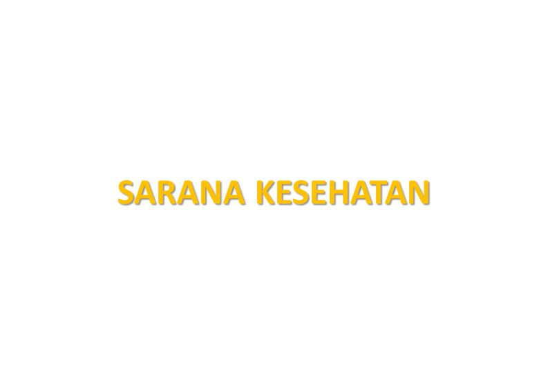 SARANA KESEHATAN