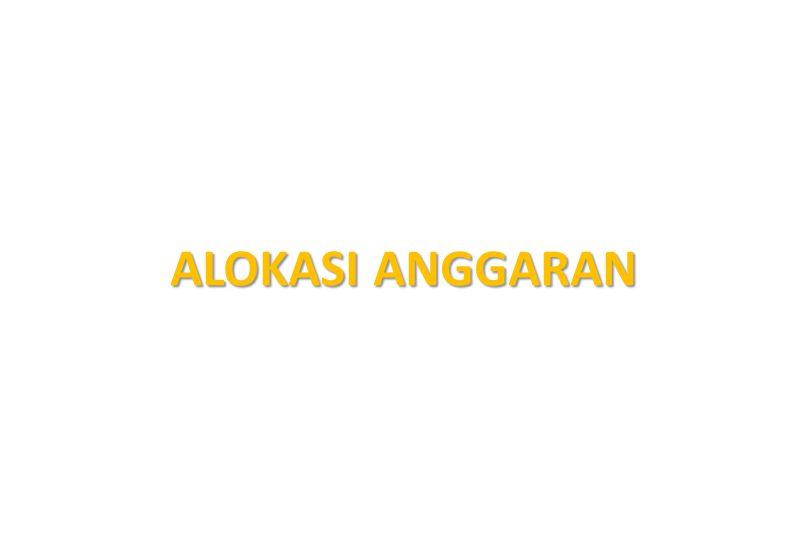 ALOKASI ANGGARAN