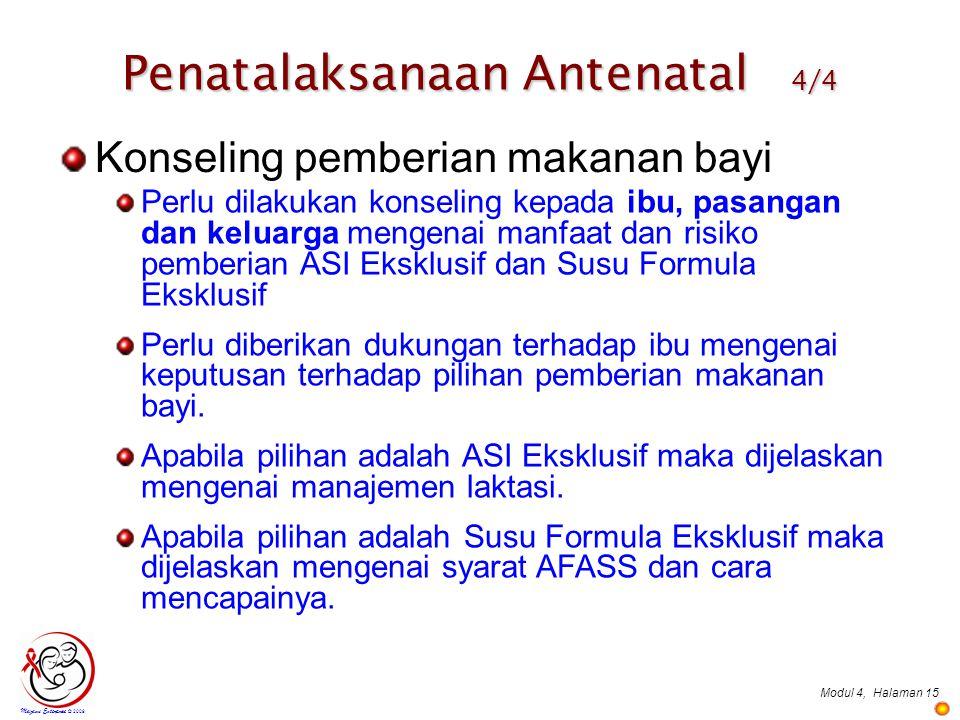 Modul 4,Halaman 15 Perlu dilakukan konseling kepada ibu, pasangan dan keluarga mengenai manfaat dan risiko pemberian ASI Eksklusif dan Susu Formula Ek