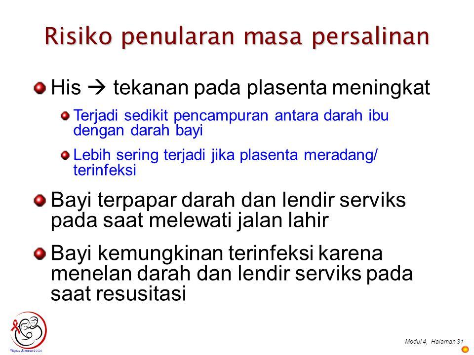 Modul 4,Halaman 31 Risiko penularan masa persalinan Mazami Enterprise © 2009 His  tekanan pada plasenta meningkat Terjadi sedikit pencampuran antara