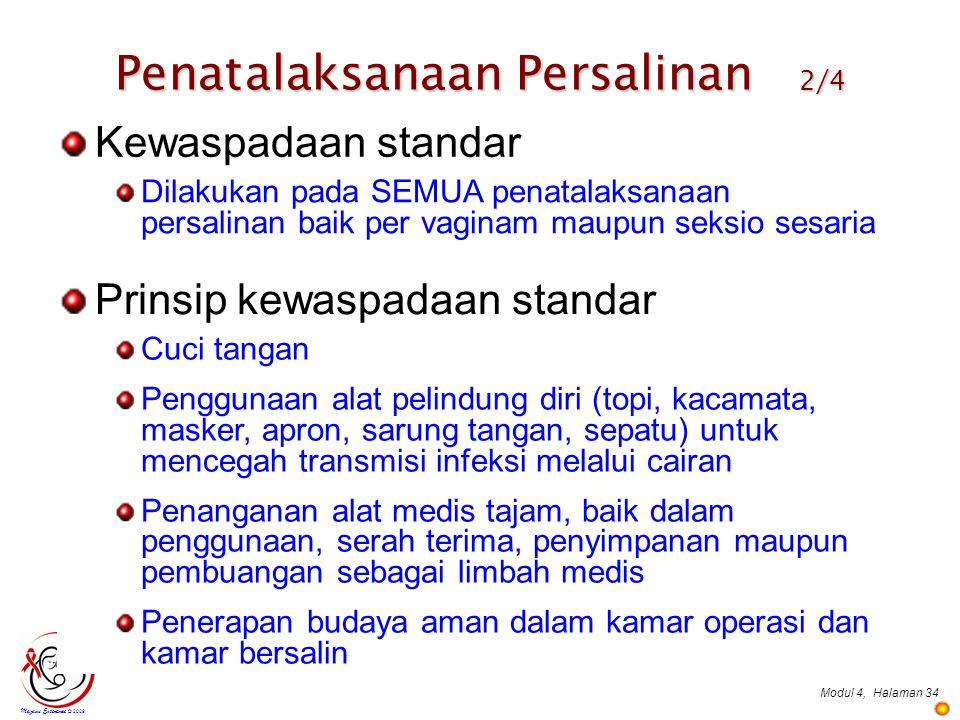 Modul 4,Halaman 34 Mazami Enterprise © 2009 Kewaspadaan standar Dilakukan pada SEMUA penatalaksanaan persalinan baik per vaginam maupun seksio sesaria