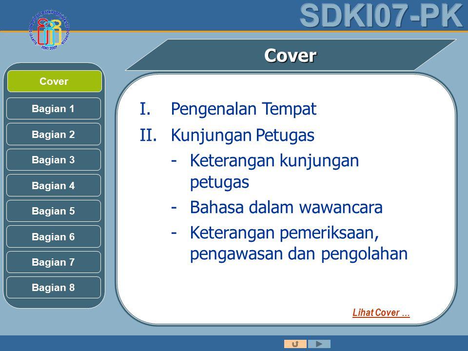 Bagian 2 Bagian 3 Bagian 1 Bagian 5 Bagian 6 Bagian 4 Bagian 7 Bagian 8 CoverCover I.Pengenalan Tempat II.Kunjungan Petugas -Keterangan kunjungan petugas -Bahasa dalam wawancara -Keterangan pemeriksaan, pengawasan dan pengolahan Lihat Cover …
