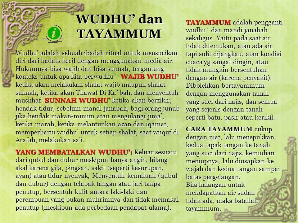 WUDHU' dan TAYAMMUM Wudhu' adalah sebuah ibadah ritual untuk mensucikan diri dari hadats kecil dengan menggunakan media air. Hukumnya bisa wajib dan b