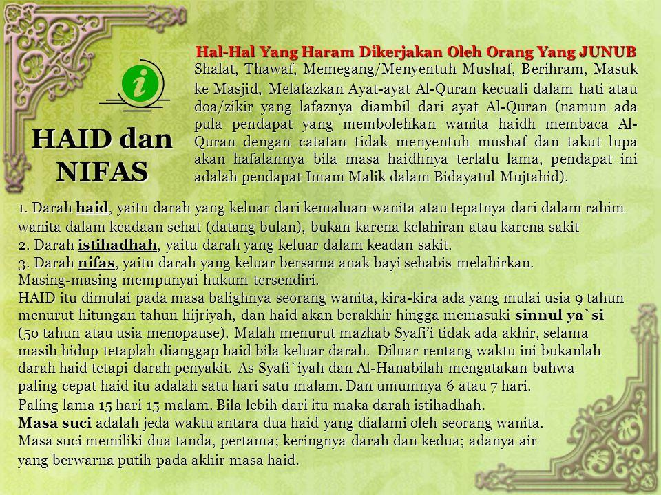 HAID dan NIFAS Hal-Hal Yang Haram Dikerjakan Oleh Orang Yang JUNUB Shalat, Thawaf, Memegang/Menyentuh Mushaf, Berihram, Masuk ke Masjid,Melafazkan Aya