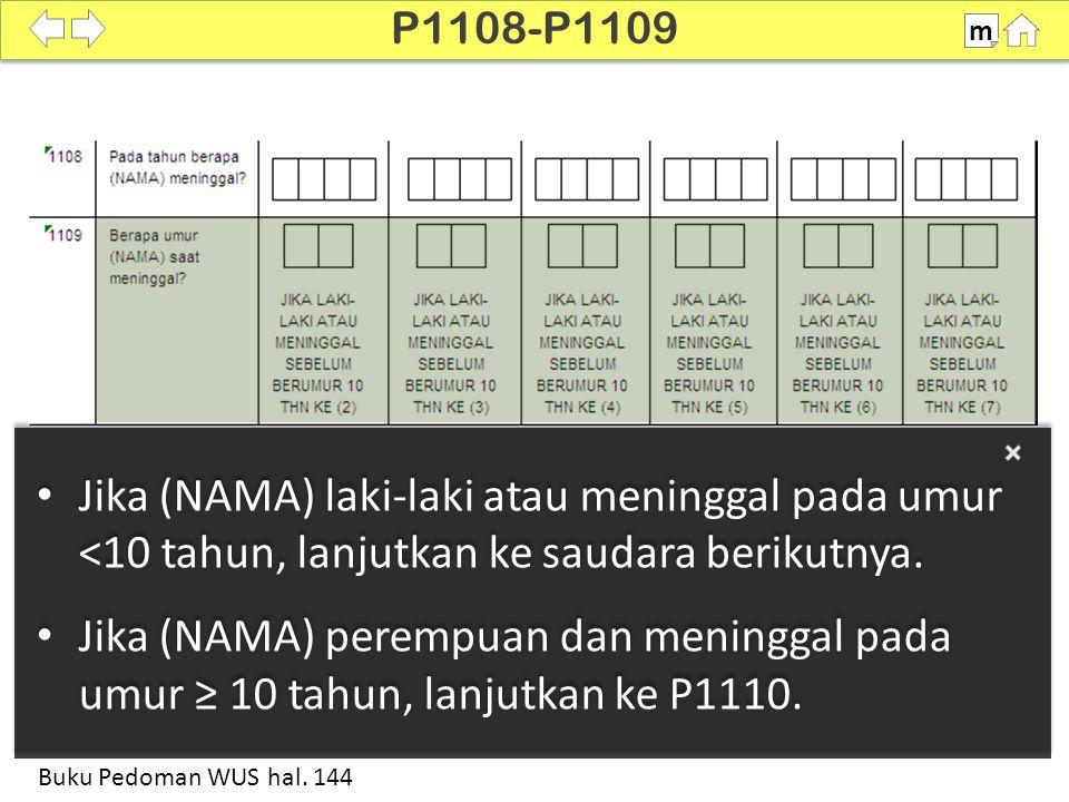 Jika (NAMA) laki-laki atau meninggal pada umur <10 tahun, lanjutkan ke saudara berikutnya.