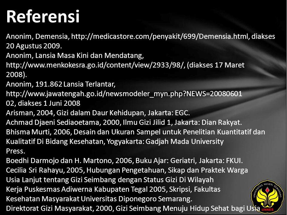 Referensi Anonim, Demensia, http://medicastore.com/penyakit/699/Demensia.html, diakses 20 Agustus 2009. Anonim, Lansia Masa Kini dan Mendatang, http:/