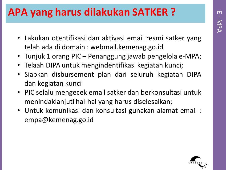 E - MPA APA yang harus dilakukan SATKER ? Lakukan otentifikasi dan aktivasi email resmi satker yang telah ada di domain : webmail.kemenag.go.id Tunjuk