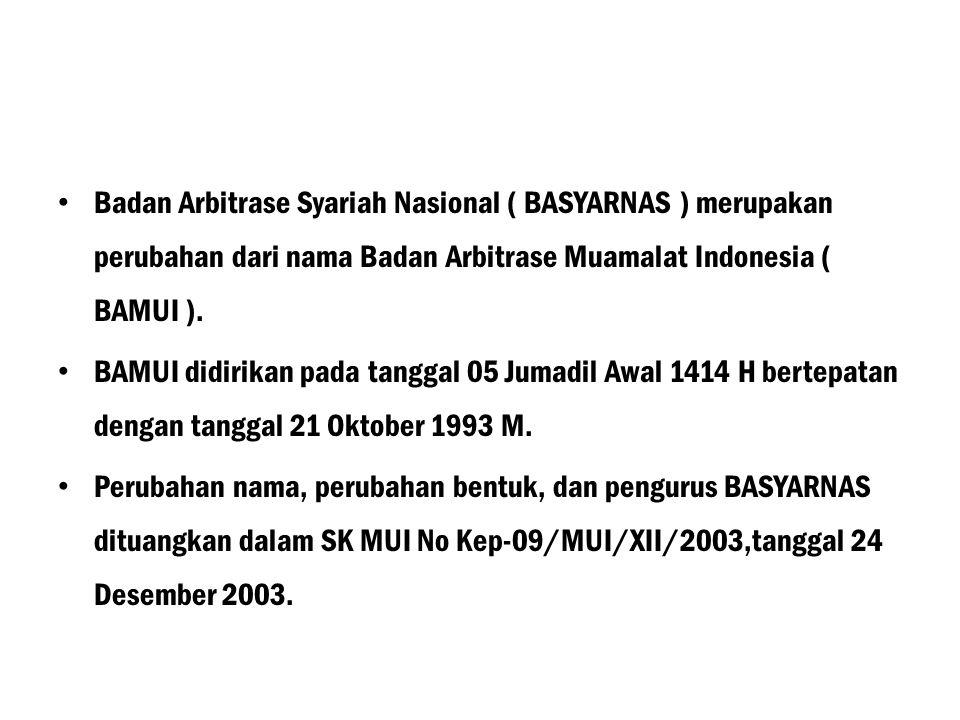 a.Berdirinya BASYARNAS Adanya UU.No 10 Tahun 1998 tentang Perbankan Syariah memicu hadirnya bank-bank syariah di tanah air. Hal ini menimbulkan kekhaw