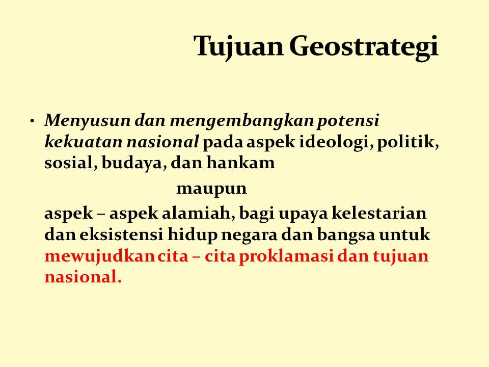 * Menunjang tugas pokok pemerintahan Indonesia dalam : 1.