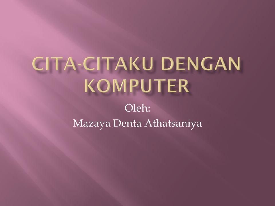 Oleh: Mazaya Denta Athatsaniya