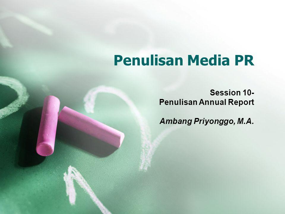 Penulisan Media PR Session 10- Penulisan Annual Report Ambang Priyonggo, M.A.