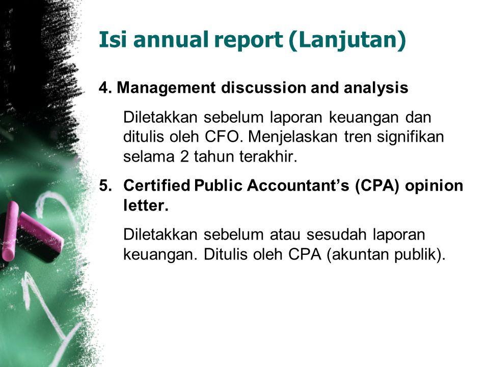 Isi annual report (Lanjutan) 4. Management discussion and analysis Diletakkan sebelum laporan keuangan dan ditulis oleh CFO. Menjelaskan tren signifik