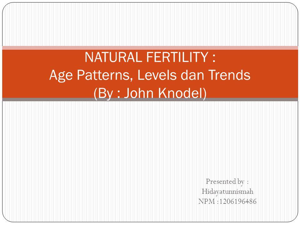Declines it pathological infertility Terdapat hubungan positif antara penurunan kesuburan akibat suatu penyakit dengan proporsi wanita usia subur yang memiliki anak.