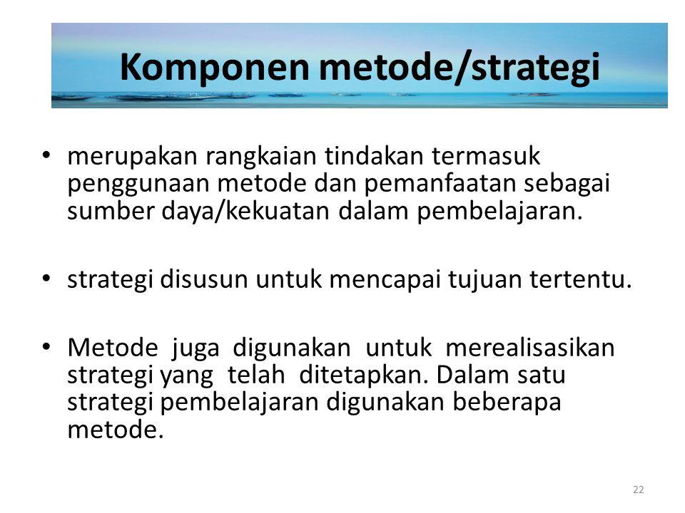 merupakan rangkaian tindakan termasuk penggunaan metode dan pemanfaatan sebagai sumber daya/kekuatan dalam pembelajaran. strategi disusun untuk mencap
