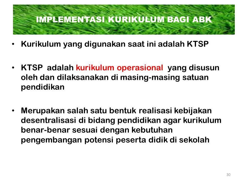 Kurikulum yang digunakan saat ini adalah KTSP KTSP adalah kurikulum operasional yang disusun oleh dan dilaksanakan di masing-masing satuan pendidikan