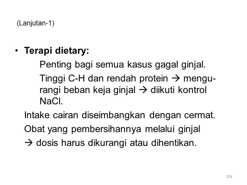 (Lanjutan-1) Terapi dietary: Penting bagi semua kasus gagal ginjal.