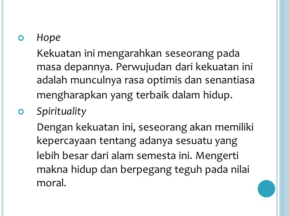 Hope Kekuatan ini mengarahkan seseorang pada masa depannya.
