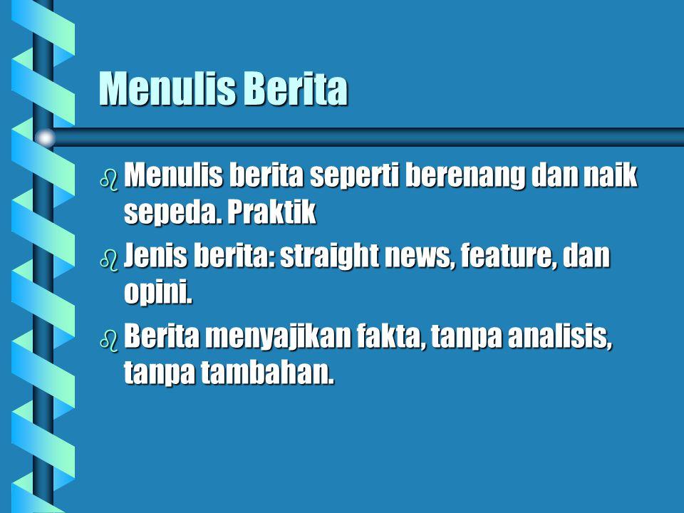 Menulis Berita b Menulis berita seperti berenang dan naik sepeda.