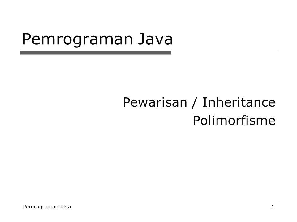 Pemrograman Java12  class DemoPoli {  public static void main(String args[]) {  Anjing doggy = new Anjing();  Kucing tom = new Kucing( Kucing , 4);  doggy.bersuara();  tom.bersuara();  }