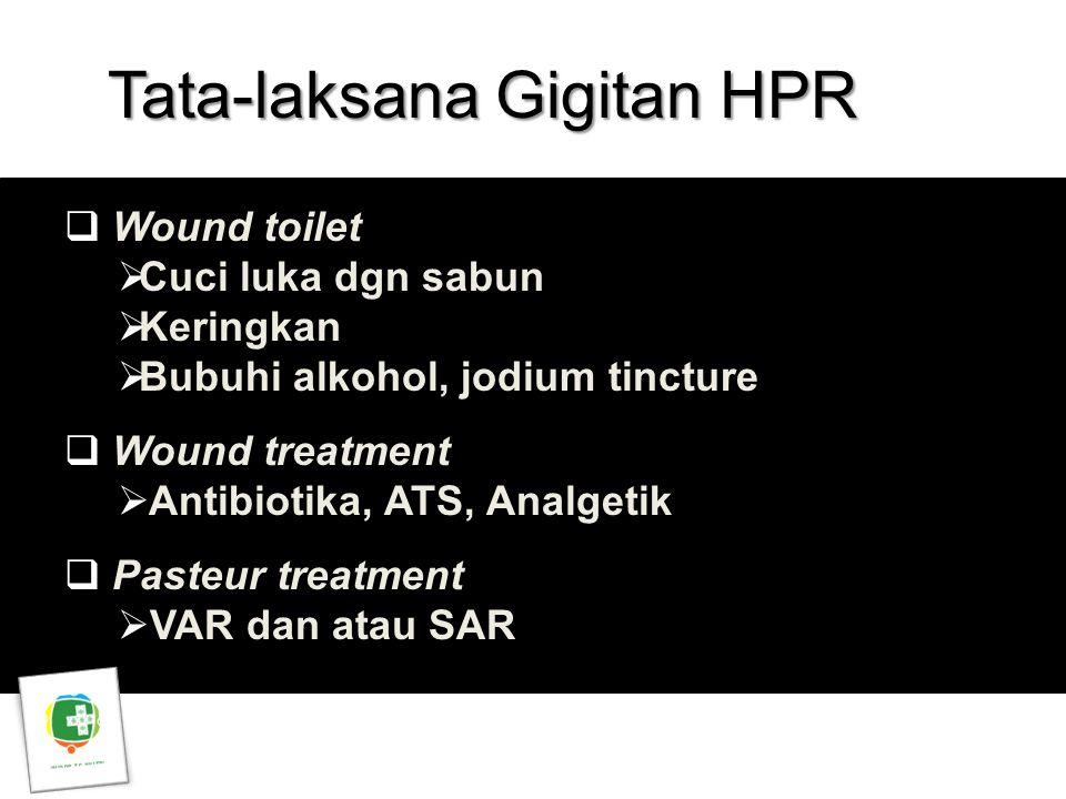 Tata-laksana Gigitan HPR Asep Purnama  Wound toilet  Cuci luka dgn sabun  Keringkan  Bubuhi alkohol, jodium tincture  Wound treatment  Antibioti