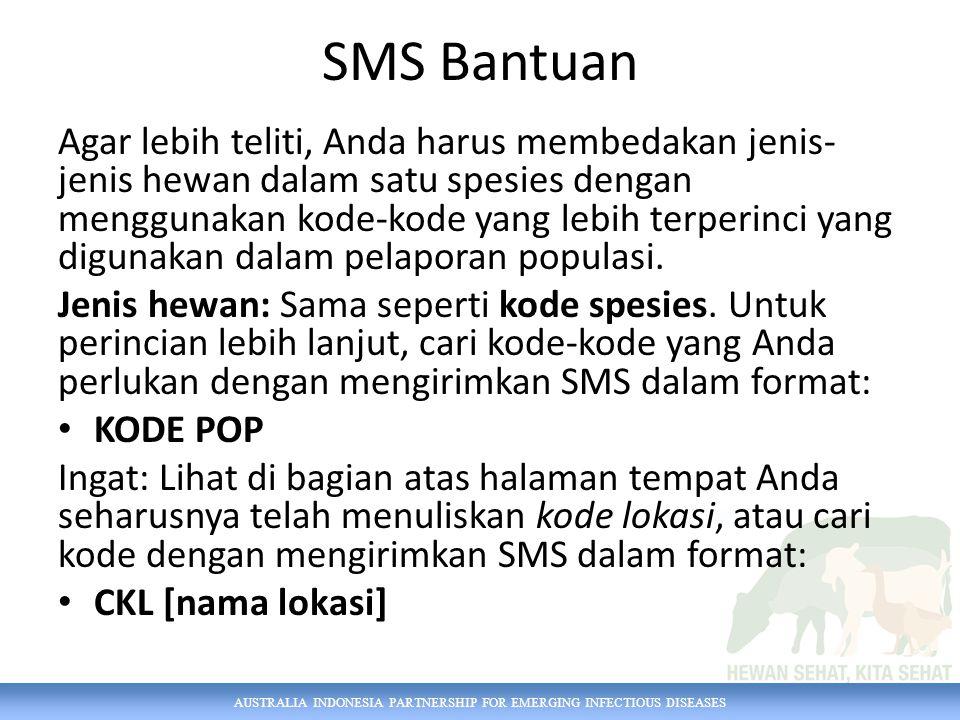 AUSTRALIA INDONESIA PARTNERSHIP FOR EMERGING INFECTIOUS DISEASES SMS Bantuan Agar lebih teliti, Anda harus membedakan jenis- jenis hewan dalam satu sp
