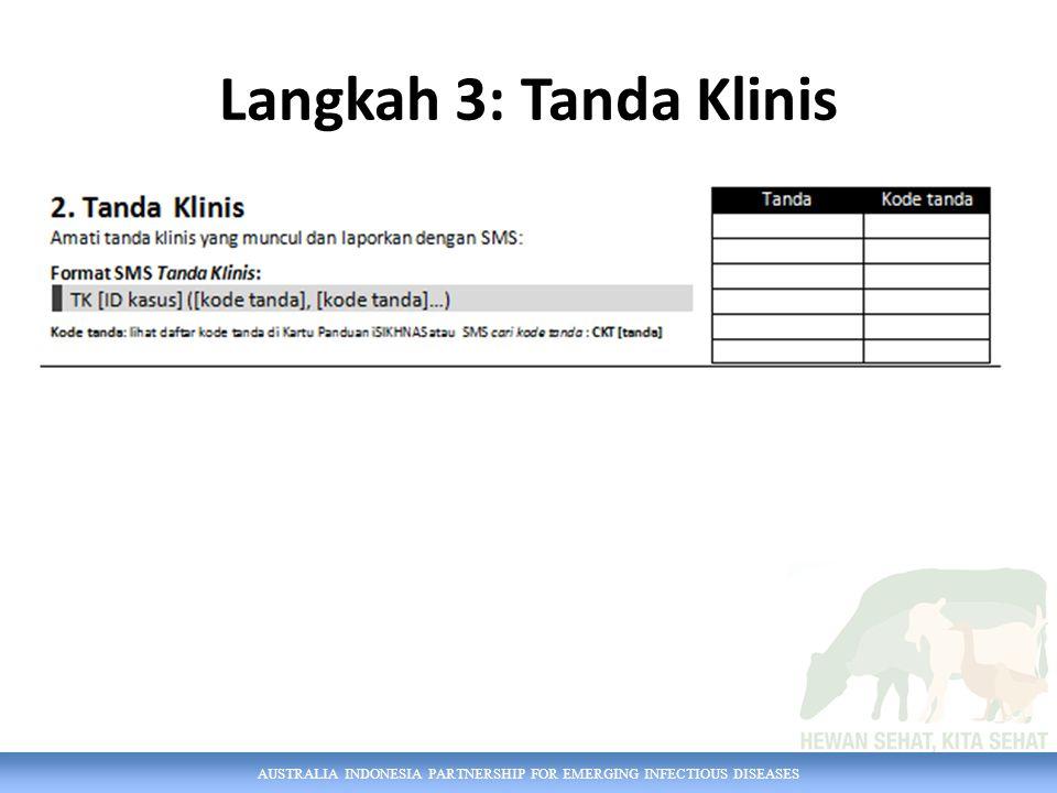 AUSTRALIA INDONESIA PARTNERSHIP FOR EMERGING INFECTIOUS DISEASES Langkah 3: Tanda Klinis