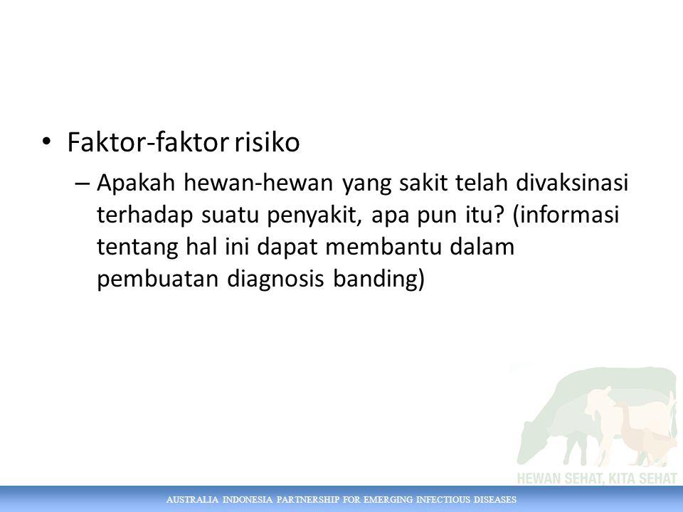 AUSTRALIA INDONESIA PARTNERSHIP FOR EMERGING INFECTIOUS DISEASES Faktor-faktor risiko – Apakah hewan-hewan yang sakit telah divaksinasi terhadap suatu