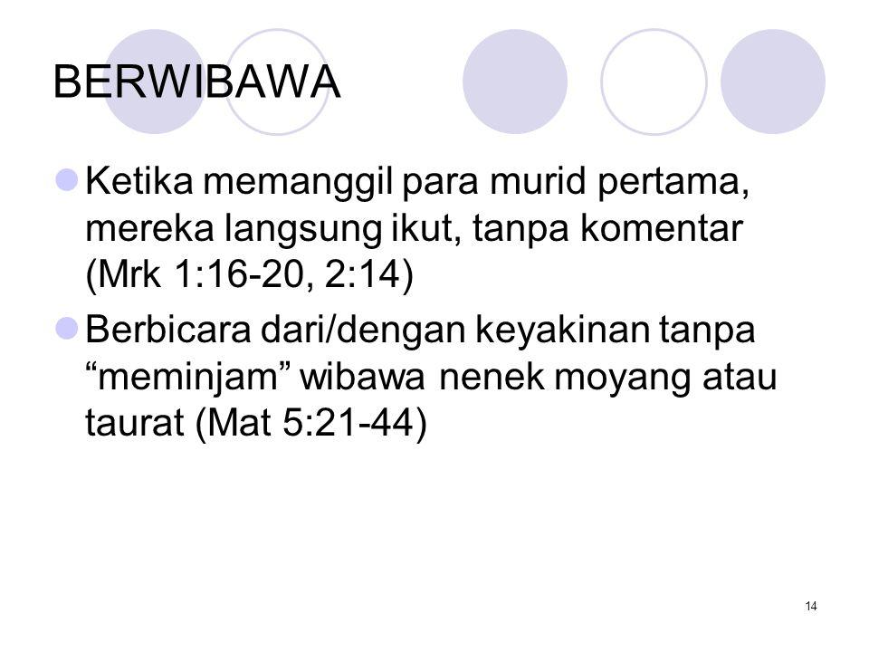 """BEBAS Tidak terikat kaku pada aturan/hukum; penyembuhan pada hari Sabat (Yoh 9:13- 14) Bergaul dengan siapa saja: """"pendosa"""", wanita, """"orang sakit"""", …"""
