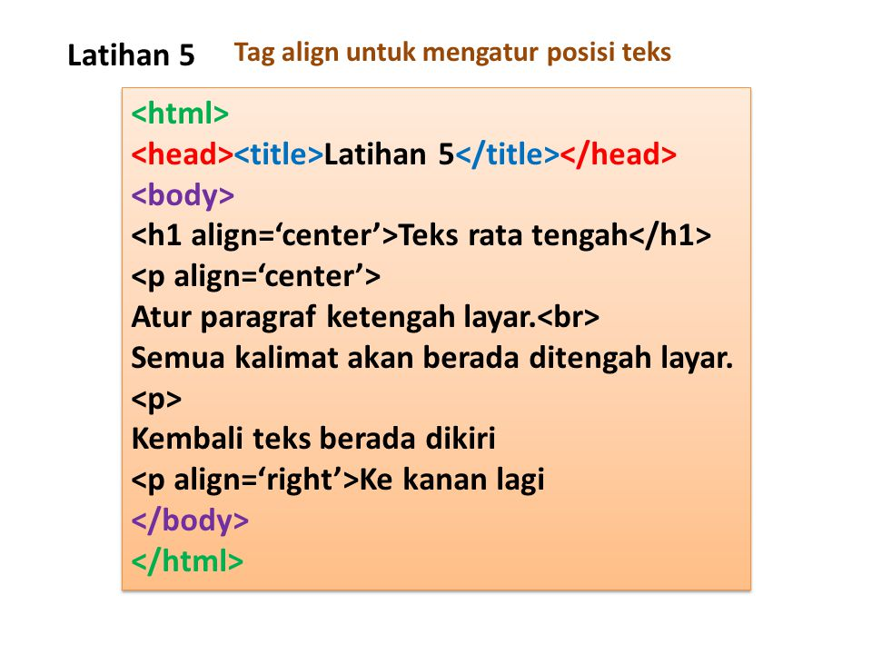 Latihan 5 Latihan 5 Teks rata tengah Atur paragraf ketengah layar. Semua kalimat akan berada ditengah layar. Kembali teks berada dikiri Ke kanan lagi