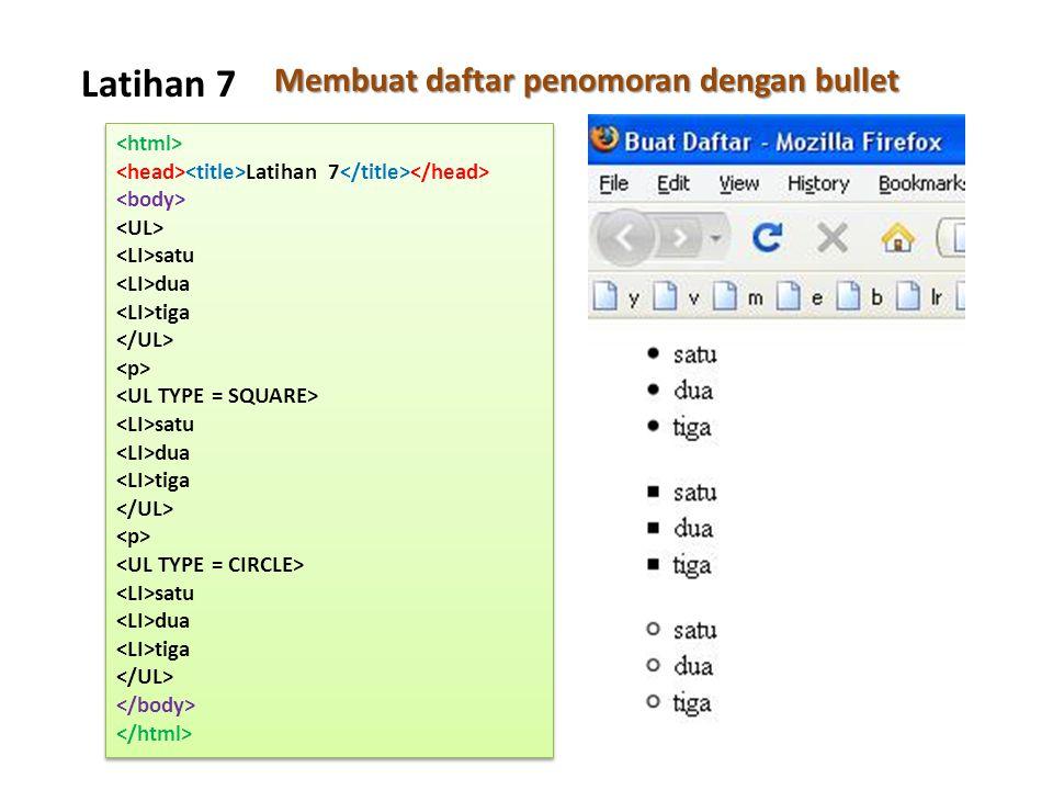 Latihan 7 Membuat daftar penomoran dengan bullet Latihan 7 satu dua tiga satu dua tiga satu dua tiga Latihan 7 satu dua tiga satu dua tiga satu dua ti