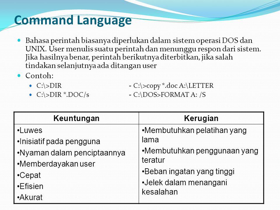 Command Language Bahasa perintah biasanya diperlukan dalam sistem operasi DOS dan UNIX.