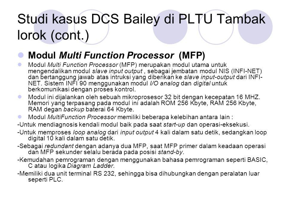 Studi kasus DCS Bailey di PLTU Tambak lorok (cont.) Analog Slave Input (ASI) Analog Slave Input menerima input analog dari beberapa peralatan kendali dan keluarannya berupa arus atau tegangan antara lain : 4- 20 mA, 0-5 VDC, 0-10 VDC, 1-5 VDC, atau –10 VDCsampai +10 VDC.
